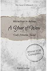 The Law of Attraction in Action: A Year of Wow Daily Attraction Journal Kindle Edition