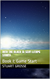 Into the Black (A SciFi LitRPG Story): Book I: Game Start