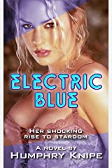 Electric Blue: Her Shocking Rise To Stardom Kindle Edition