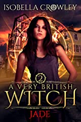 Jade (A Very British Witch Book 2) Kindle Edition