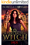 Jade (A Very British Witch Book 2)