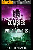 Zombies vs Polar Bears: Sirens of the Zombie Apocalypse, Book 5