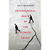 Psychological Roots of the Climate Crisis: Neoliberal Exceptionalism and the Culture of Uncare (Psychoanalytic Horizons)
