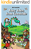Books for Kids: Fairy Tales from Goodville (Children´s Book, Bedtime Stories, Baby Book, Folk Tales, Humour, Dragon, Princess, Prince, Water Sprite)