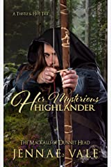 Her Mysterious Highlander: The Mackalls of Dunnet Head - A Thistle & Hive Tale Kindle Edition