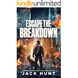 Escape the Breakdown: A Post-Apocalyptic EMP Survival Thriller (A Powerless World Book 1)