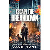 Escape the Breakdown: A Post-Apocalyptic EMP Survival Thriller (A Powerless World Book 1) (English Edition)