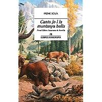 Canto jo i la muntanya balla: 61 (Llibres Anagrama)