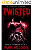 Twisted: A Collection of Dark Tales