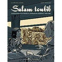 SALAM TOUBIB : CHRONIQUE D'UN MÉDECIN APPELÉ EN ALGÉRIE (1959-1961)