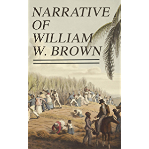 Narrative of William W. Brown: Written by Himself