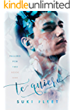Te Quiero (Falling for You Book 1)