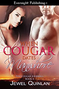 When Cougar Dates Manwhore (The Cougar Journals Book 4)