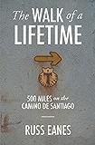 The Walk of a Lifetime: 500 Miles on the Camino de Santiago
