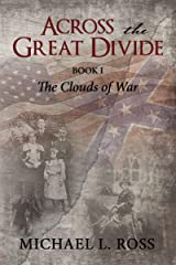 Across the Great Divide: Book 1 The Clouds of War Kindle Edition