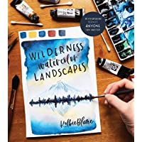Wilderness Watercolor Landscapes: 30 Eye-Catching Scenes Anyone Can Master