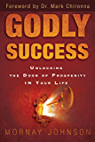 Godly Success: God's Blueprint for Success and Prosperity in Your Life