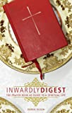 Inwardly Digest: The Prayer Book as Guide to a Spiritual Life