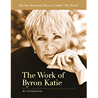 The Work of Byron Katie: An Introduction (English Edition)