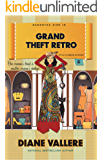 Grand Theft Retro: A Samantha Kidd Style & Error Mystery (Samantha Kidd Style & Error Mysteries Book 5)