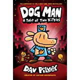 Dog Man: A Tale of Two Kitties: From the Creator of Captain Underpants (Dog Man #3)