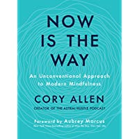 Now Is the Way: An Unconventional Approach to Modern Mindfulness