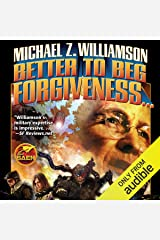 Better to Beg Forgiveness: Freehold, Book 3 Audible Audiobook