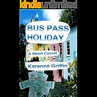 Bus Pass Holiday: A Short Circuit (Bus Pass Series Book 1)