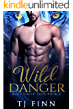 Wild Danger: A Steamy Paranormal Wolf Shifter Romance: Wolf Creek Pack Book 2
