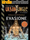 Urban Jungle: Evasione: Urban Jungle 4