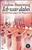Ich war dabei: Geschichten gegen das Vergessen (German Edition)