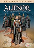 Reines de sang - Aliénor, la Légende noire T06