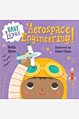 Baby Loves Aerospace Engineering! (Baby Loves Science Book 1) Kindle Edition