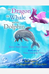 The Dragon, The Whale and The Dolphin (The Dragon & The Whale Series Book 3) Kindle Edition