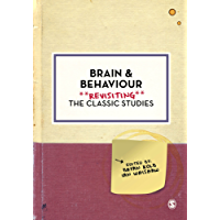 Brain and Behaviour: Revisiting the Classic Studies (Psychology: Revisiting the Classic Studies)