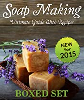 Soap Making Guide With Recipes: DIY Homemade Soapmaking Made Easy for 2015