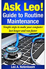 The Ask Leo! Guide to Routine Maintenance Kindle Edition