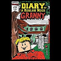 Diary of a Roblox Noob: Granny (Roblox Book Book 1)