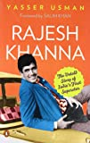 Rajesh Khanna : The Untold Story of India's First Superstar