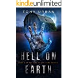 Hell on Earth: A Zombie Apocalypse Thriller (Life of the Dead Book 1)