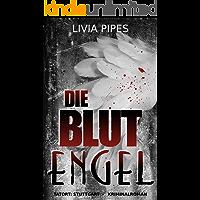 Die Blutengel: Kriminalroman (Tatort Stuttgart - Kati Lindberg-Reihe 1)