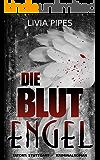 Die Blutengel: Kriminalroman (Tatort Stuttgart) (German Edition)