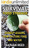 Survival Food Storage: 20 Best Lessons How To Store Food And Water