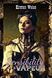 Sensibility et la Vapeur (Steam and Sensibility - French) (Sensibility Grey t. 1) (French Edition)