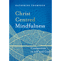 Christ-Centred Mindfulness: Connection to self and God