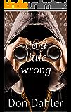 Do A Little Wrong