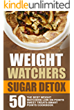 Weight Watchers Sugar Detox: 50 The Best Weight Watchers Low On Points Sweet Treats-Smart Points Cookbook