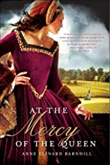 At the Mercy of the Queen: A Novel of Anne Boleyn Kindle Edition