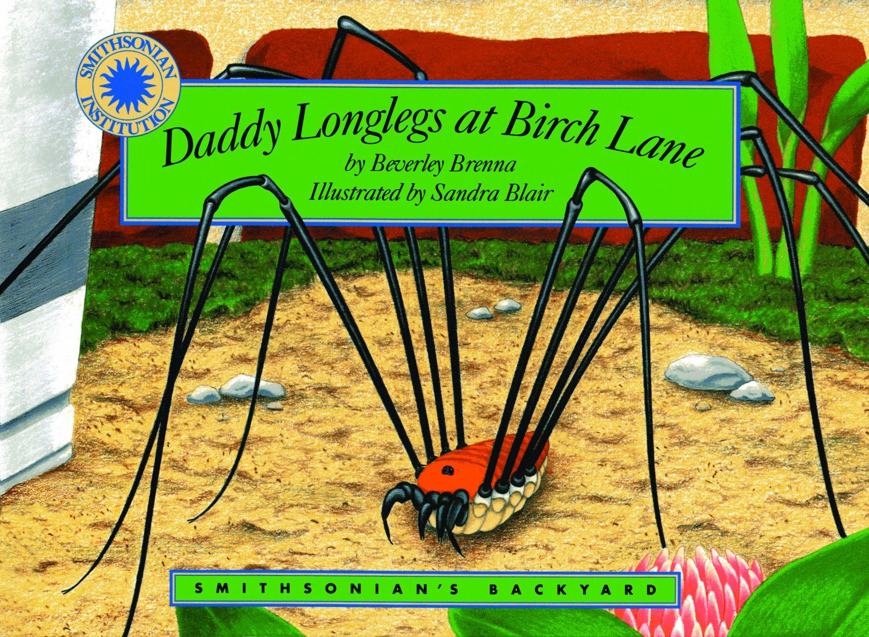 Daddy Longlegs at Birch Lane - a Smithsonian's Backyard Book