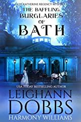 The Baffling Burglaries of Bath (Lady Katherine Regency Mysteries Book 2) Kindle Edition